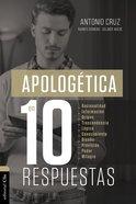 Apologetica En Diez Respuestas (Apologetics In Ten Answers) Paperback