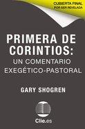 Primera De Corintios: Un Comentario Exegetico-Pastoral Paperback