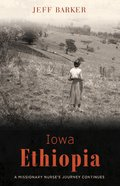 Iowa Ethiopia: A Missionary Nurse's Journey Continues eBook