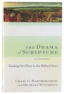 The Drama of Scripture: Finding Our Place in the Biblical Story (2nd Edition) Paperback