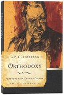 Orthodoxy (Moody Classic Series) Paperback