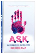 A.S.K.: Real World Questions / Real Word Answers (Ask Seek Knock) Hardback
