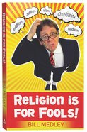 Religion is For Fools! (2013) Paperback
