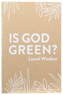 Is God Green? Paperback