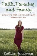 Faith, Farming, and Family eBook