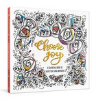 Choose Joy: A Coloring Book of Gratitude and Wonder (Adult Coloring Books Series) Paperback