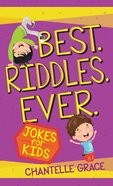 Best Riddles Ever: Jokes For Kid Paperback