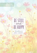 Be Still and Be Happy: 365 Devotions For Women Hardback