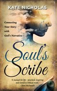 Soul's Scribe: Connecting Your Story With God's Narrative Paperback