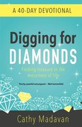 Digging For Diamonds: A 40 Day Devotional Paperback