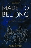 Made to Belong: Moving Beyond Tribalism to Find Our True Connection in God Paperback
