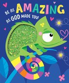 Be as Amazing as God Made You Board Book