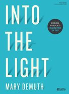 Into the Light: A Biblical Approach to Healing From the Past (Bible Study Book) Paperback