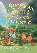 Quokkas, the Snails, and the Land of Happiness, the Hardback