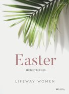 Easter: Behold Your King (5 Sessions) (Bible Study Book) Paperback