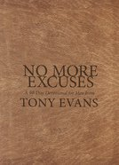 No More Excuses: A 90-Day Devotional For Men Imitation Leather