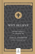 Why Believe: Christian Apologetics For a Skeptical Age (Hobbs College Library Series) Hardback
