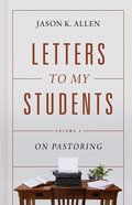 Letters to My Students: On Pastoring (Vol 2) Hardback