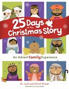 25 Days of the Christmas Story: An Advent Family Experience Hardback