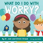 What Do I Do With Worry? Board Book