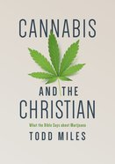 Cannabis and the Christian: What the Bible Says About Marijuana Paperback