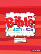 Bible Skills, Drills & Thrills: Red Cycle - Grades 1-3 Activity Book Paperback