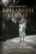 Becoming Elisabeth Elliot Hardback