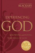 Experiencing God: Knowing and Doing the Will of God (Legacy Edition) Hardback
