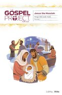 Jesus the Messiah (Younger Kids Leader Guide) (#07 in The Gospel Project For Kids Series) Spiral