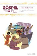 Jesus the Servant (Younger Kids Leader Guide) (#08 in The Gospel Project For Kids Series) Spiral