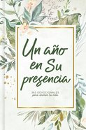 Ano En Su Presencia, Un (A Year In His Presence) Hardback