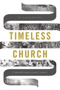 Timeless Church: Five Lessons From Acts Paperback
