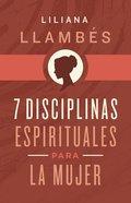 7 Disciplinas Espirituales Para La Mujer eBook