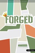 Worship (Preteen Discipleship Guide) (#03 in Forged Faith Refined Preteen Bible Study Series) Spiral