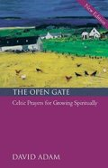 The Open Gate: Celtic Prayers For Growing Spiritually Paperback