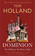 Dominion: The Making of the Western Mind (B Format) Paperback