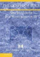 The Gospel of Luke (New Cambridge Bible Commentary Series) Paperback