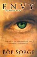 Envy: The Enemy Within - Overcoming the Hidden Emotion That Holds God's Plans Hostage Paperback