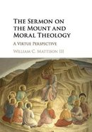 The Sermon on the Mount and Moral Theology: A Virtue Perspective Paperback
