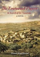 The Emmanuel Project: In Search of the Nazarene Paperback