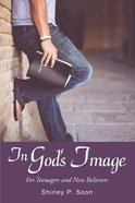 In God's Image: For Teenagers and New Believers Hardback