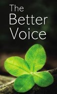 The Better Voice Paperback