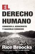 Derecho Humano, El: Conocer a Jesucristo Y Hacerio Conocer Paperback