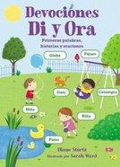 Devotiones Di Y Ora: Primeras Palabras, Historias Y Oraciones Board Book