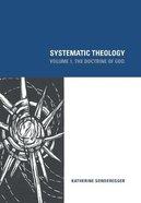 Systematic Theology: The Doctrine of God (Volume 1) Hardback