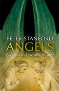 Angels: A Visible and Invisible History Pb (Smaller)