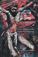 Grace in Auschwitz Hardback