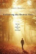 Following the Human One: The Way to Fulfillment and Flourishing Paperback