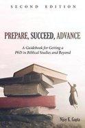 Prepare, Succeed, Advance (2nd Edition) Paperback