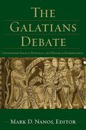 The Galatians Debate: Contemporary Issues in Rhetorical and Historical Interpretation Paperback
